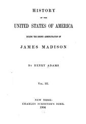 History of the United States of America During the Second Administration of James Madison: Volume 9