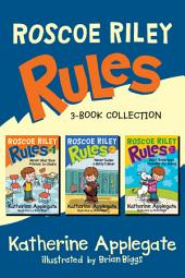 Roscoe Riley Rules 3-Book Collection: Never Glue Your Friends to Chairs, Never Swipe a Bully's Bear, Don't Swap Your Sweater for a Dog