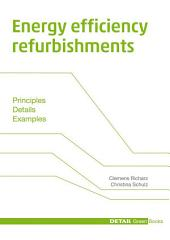 Energy efficiency refurbishments: Principles, Details, Case studies
