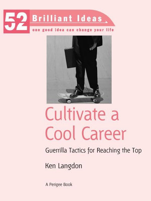 Cultivate a Cool Career  52 Brilliant Ideas