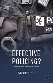 Effective Policing?: Implementation in Theory and Practice
