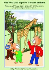 Was Petz und Taps im Tierpark erleben: ZWEI BERLINER BÄRENKINDER - Eine Bilderbuchgeschichte in Reimen