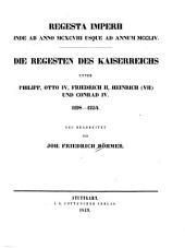 Die Regesten des Kaiserreichs unter Philipp, Otto IV, Friedrich II, Heinrich (VII) und Conrad IV : 1198-1254