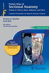 Pocket Atlas of Sectional Anatomy, Volume II: Thorax, Heart, Abdomen and Pelvis: Computed Tomography and Magnetic Resonance Imaging, Edition 4