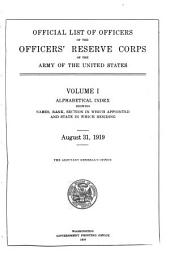 Official List of Officers of the Officer's Reserve Corps of the Army of the United States: August 31, 1919, Volumes 1-10