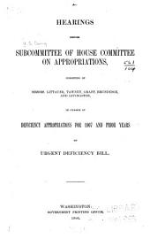 Hearings [Dec. 12, 1906] before subcommittee of House Committee on appropriations ...: in charge of deficiency appropriations for 1907 and prior years on Urgent deficiency bill