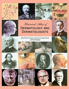 Historical Atlas of Dermatology and Dermatologists PDF