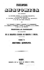 Tratado completo de anatomía quirúrjica, general y topográfica del cuerpo humano, o sea anatomía considerada en sus relaciones con la patología y la medicina operatoria