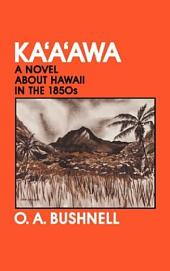 Ka'a'awa: A Novel about Hawaii in the 1850s