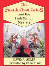 The Fourth Floor Twins and the Fish Snitch Mystery