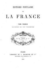Histoire populaire de la France: Volume1