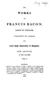 The Works of Francis Bacon, Baron of Verulam, Viscount St. Alban, and Lord High Chancellor of England: Writings historical. Letters
