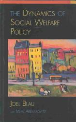 The Dynamics Of Social Welfare Policy Book PDF