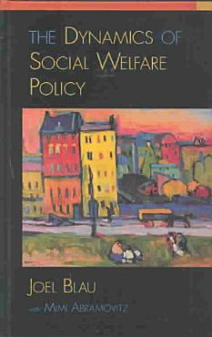 The Dynamics of Social Welfare Policy PDF