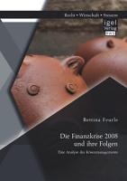 Die Finanzkrise 2008 und ihre Folgen  Eine Analyse des Krisenmanagements PDF