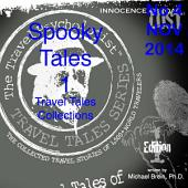 Travel Tales Collections: Spooky Tales: No. 4 Nov 2014: Travel Tales of Ghosts