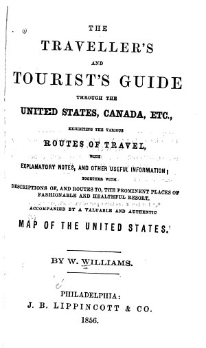 The Traveller s and Tourist s Guide Through the United States  Canada  Etc