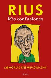 Mis confusiones (Biblioteca Rius): Memorias desmemoriadas