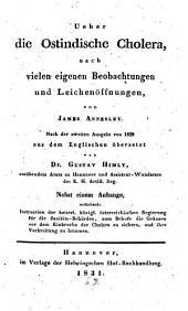 Über die Ostindische Cholera: Nebst einem Anhang: Instruction der K.K. österreich. Regierung für die Sanitätsbehörden
