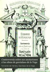 Controversia sobre sus anotaciones á las obras de Garcilaso de la Vega: Poesías inéditas, Volumen 2