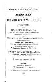 Origines ecclesiasticæ; or The antiquities of the Christian church, and other works of Joseph Bingham: Volume 6
