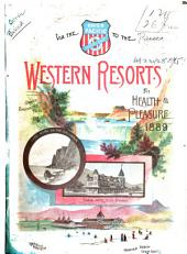 "A Description of the Western Resorts for Health and Pleasure Reached Via Union Pacific Railway, ""the Overland Route"""