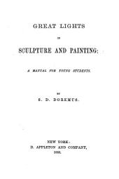 Great Lights in Sculpture and Painting: A Manual for Young Students