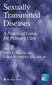 Sexually Transmitted Diseases: A Practical Guide for Primary Care