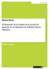 El demonio de la solead en la novela El general en su laberinto de Gabriel Garcia Marquez