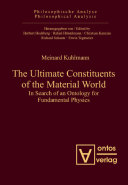 The Ultimate Constituents of the Material World