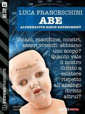 A.B.E. Alternative Birth Experiment
