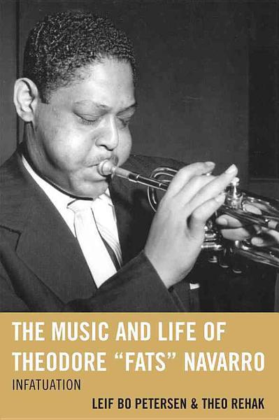 The Music And Life Of Theodore Fats Navarro