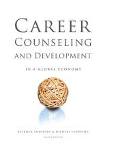 Career Counseling and Development in a Global Economy: Edition 2