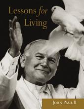 John Paul II: Lessons for Living