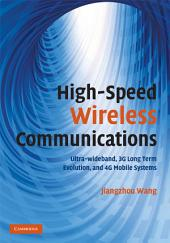 High-Speed Wireless Communications: Ultra-wideband, 3G Long Term Evolution, and 4G Mobile Systems