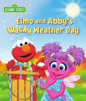 Elmo and Abby's Wacky Weather Day (Sesame Street Series)