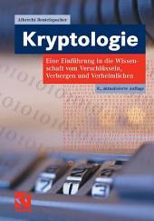 Kryptologie: Eine Einführung in die Wissenschaft vom Verschlüsseln, Verbergen und Verheimlichen. Ohne alle Geheimniskrämerei, aber nicht ohne hinterlistigen Schalk, dargestellt zum Nutzen und Ergötzen des allgemeinen Publikums., Ausgabe 8