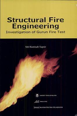 Structural Fire Engineering : Investigation of Gurun Fire Test