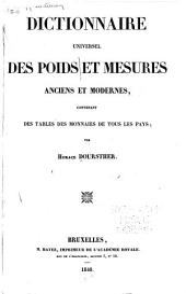 Dictionnaire universel des poids et mesures anciens et modernes: contenant des tables des monnaies de tous les pays