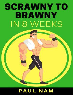 Scrawny To Brawny In 8 Weeks PDF
