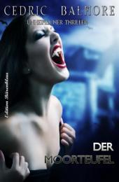 Der Moorteufel: Unheimlicher Thriller