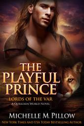 The Playful Prince: Cat-Shifter Romance: Lords of the Var (A Dragon Lords Story) #2