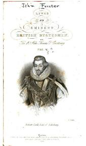 Lives of Eminent British Statesmen: Robert Cecil, Earl of Salisbury, by T.P. Courtenay. Thomas Osorne, Earl of Danby and Duke of Leeds, by T.P. Courtenay