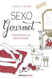 Sexo gourmet: Conviértete en un sibarita sexual