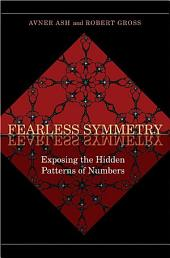 Fearless Symmetry: Exposing the Hidden Patterns of Numbers