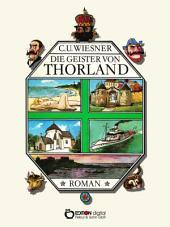 Die Geister von Thorland: Roman