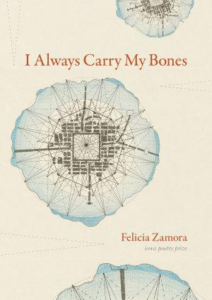 I Always Carry My Bones