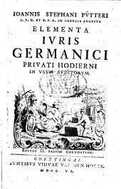 J. S. Pütteri ... Elementa Juris Germanici privati hodierni ... Editio II. emendatior