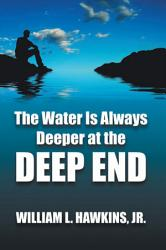 The Water Is Always Deeper In The Deep End Book PDF