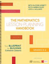 The Mathematics Lesson Planning Handbook  Grades K 2 PDF
